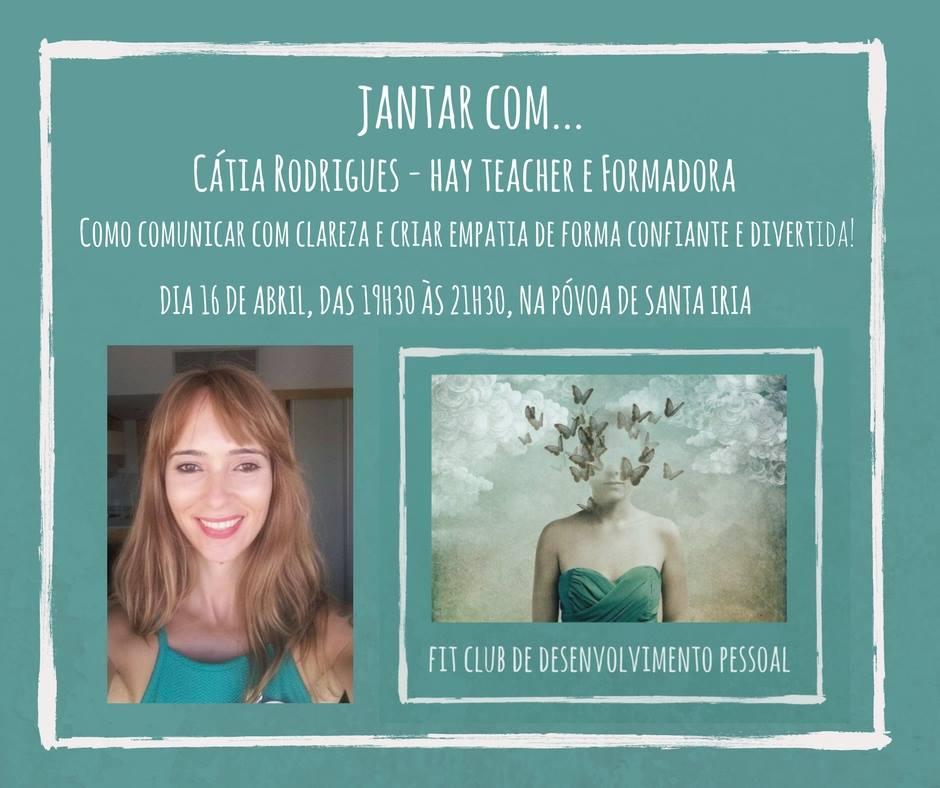 Jantar com Cátia Rodrigues – Fit Club de Desenvolvimento Pessoal